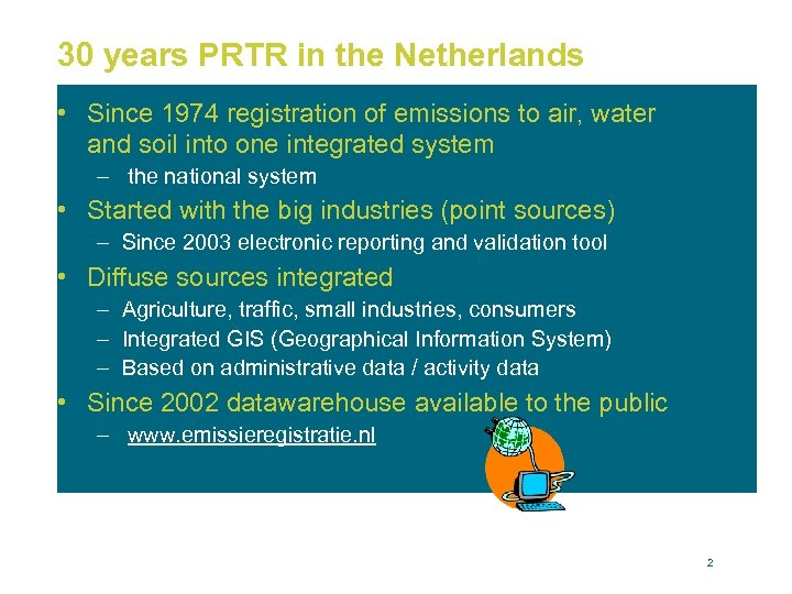 30 years PRTR in the Netherlands • Since 1974 registration of emissions to air,