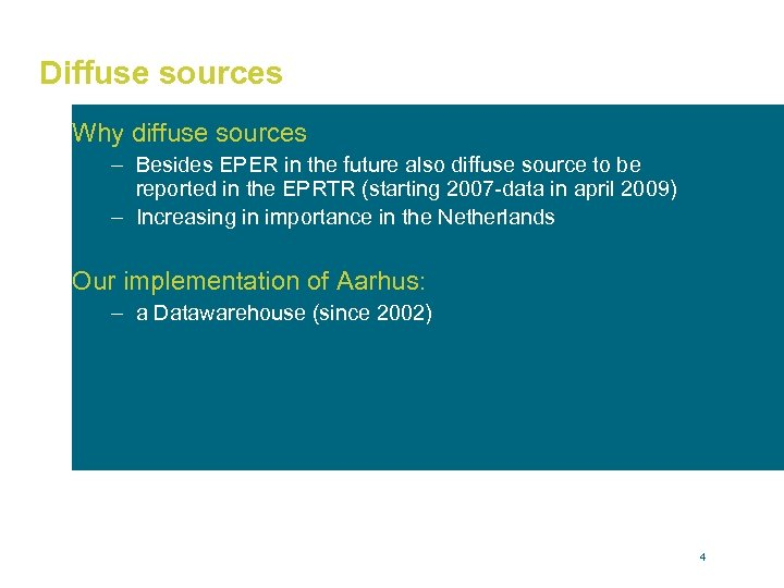 Diffuse sources Why diffuse sources – Besides EPER in the future also diffuse source