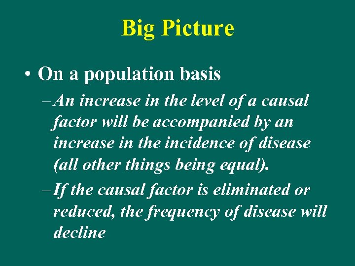 Big Picture • On a population basis – An increase in the level of