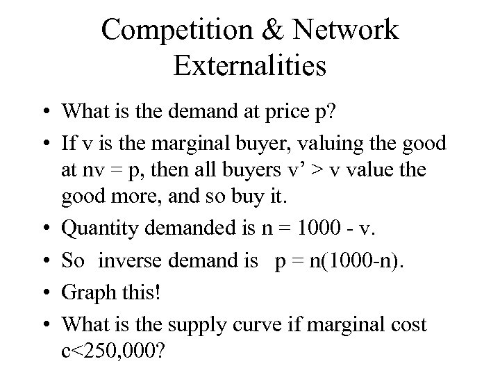 Competition & Network Externalities • What is the demand at price p? • If
