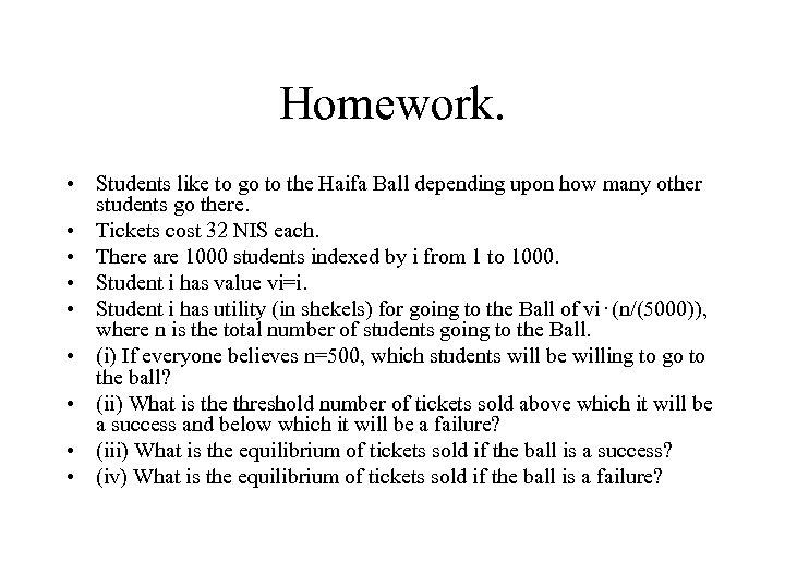 Homework. • Students like to go to the Haifa Ball depending upon how many