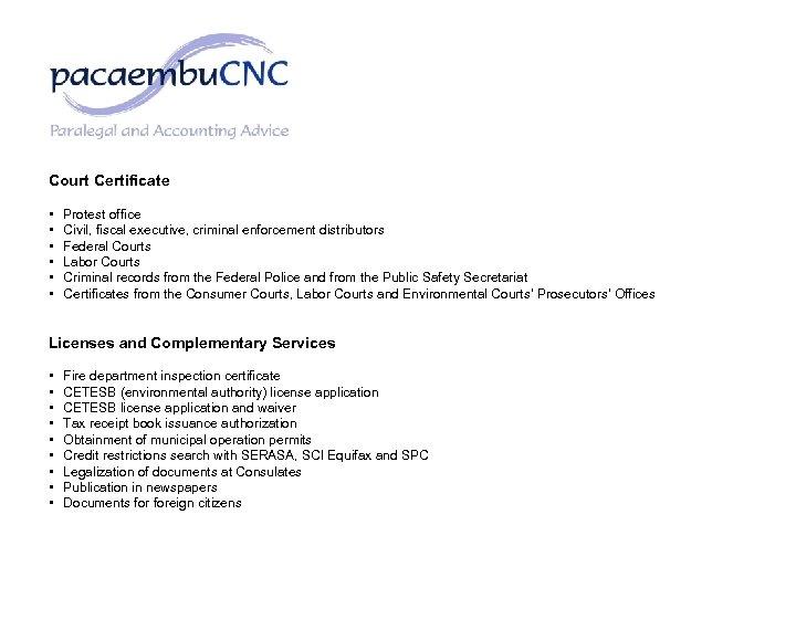 Court Certificate • • • Protest office Civil, fiscal executive, criminal enforcement distributors Federal