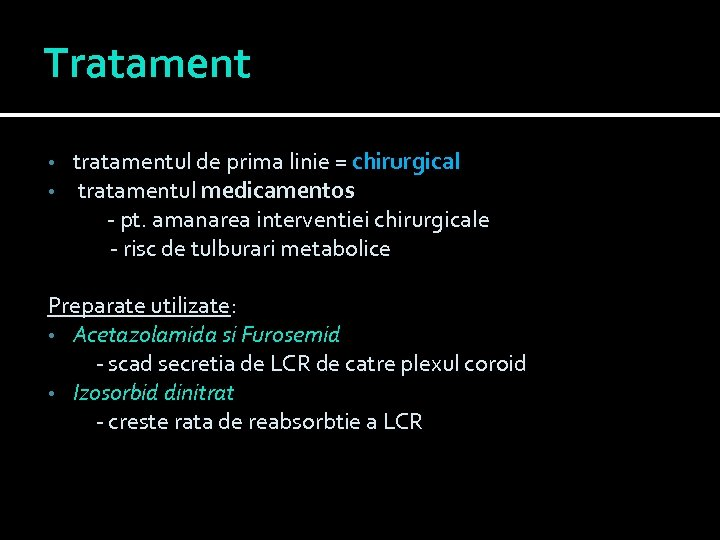 Tratament tratamentul de prima linie = chirurgical tratamentul medicamentos - pt. amanarea interventiei chirurgicale