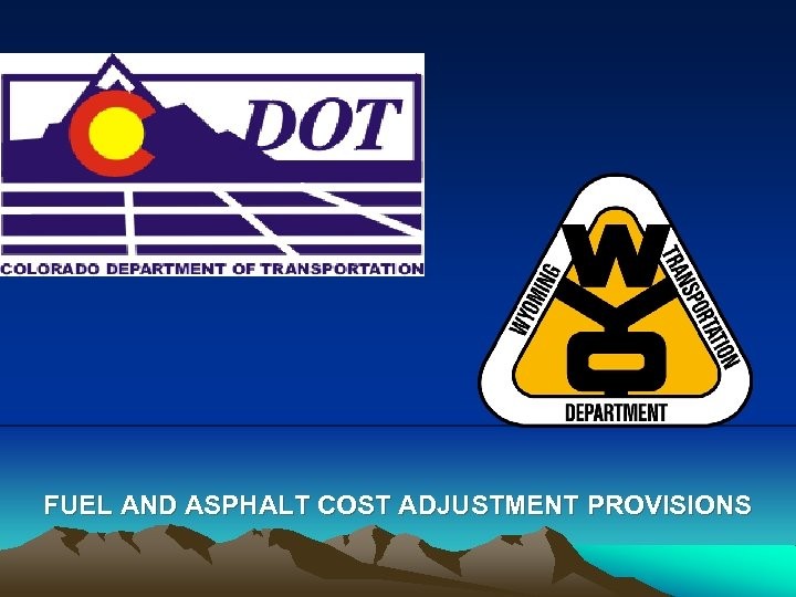 FUEL AND ASPHALT COST ADJUSTMENT PROVISIONS