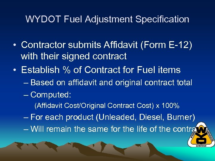WYDOT Fuel Adjustment Specification • Contractor submits Affidavit (Form E-12) with their signed contract