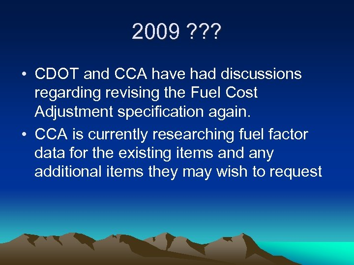 2009 ? ? ? • CDOT and CCA have had discussions regarding revising the