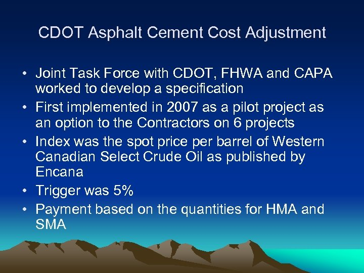 CDOT Asphalt Cement Cost Adjustment • Joint Task Force with CDOT, FHWA and CAPA