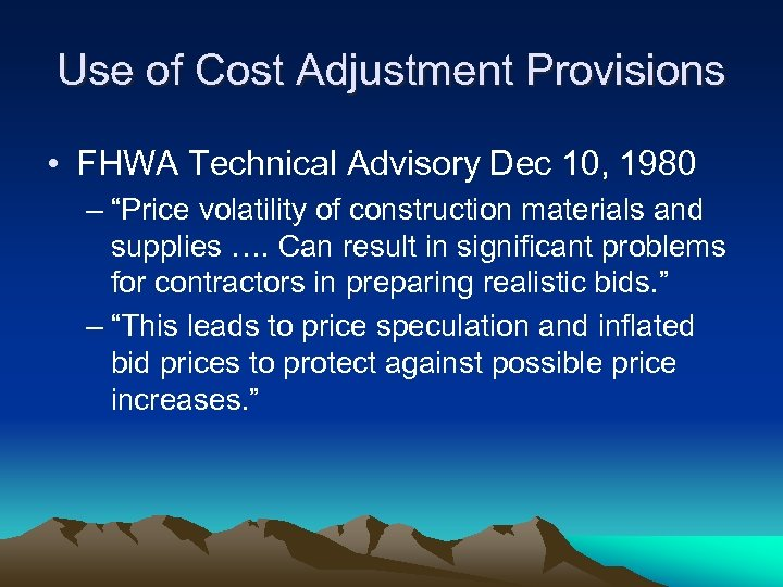 """Use of Cost Adjustment Provisions • FHWA Technical Advisory Dec 10, 1980 – """"Price"""