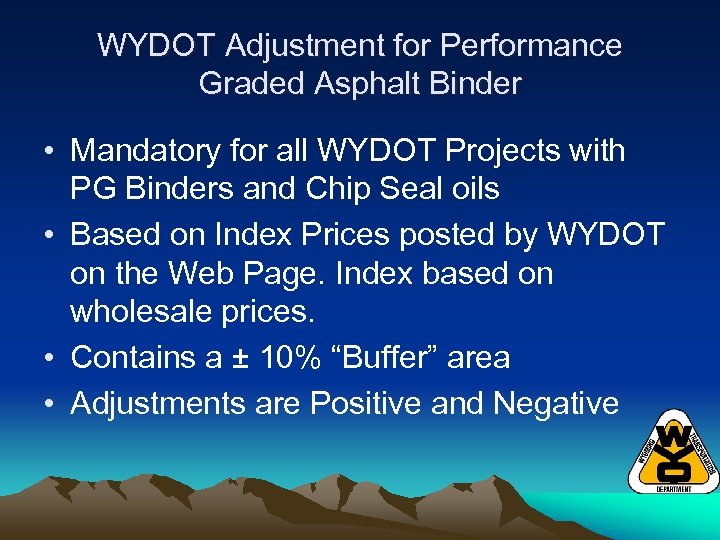 WYDOT Adjustment for Performance Graded Asphalt Binder • Mandatory for all WYDOT Projects with