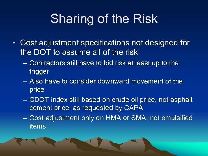 Sharing of the Risk • Cost adjustment specifications not designed for the DOT to