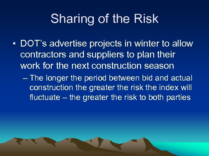 Sharing of the Risk • DOT's advertise projects in winter to allow contractors and