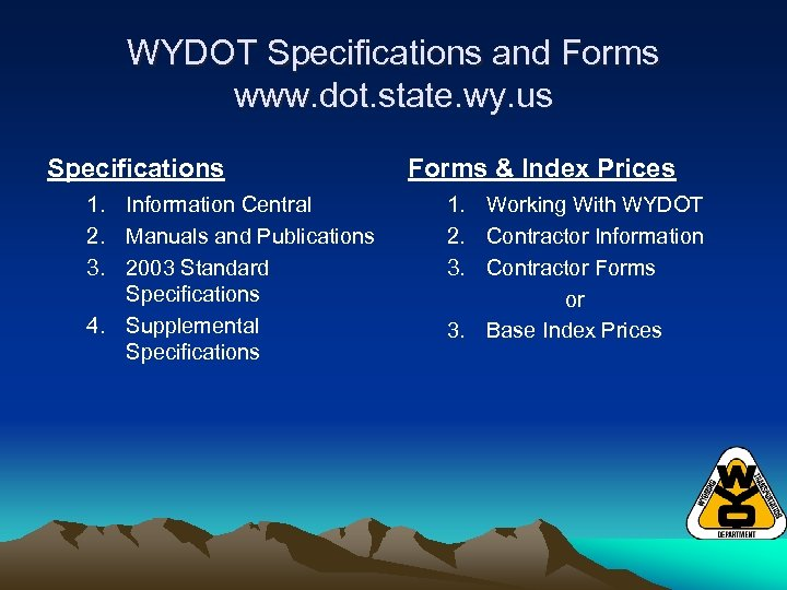 WYDOT Specifications and Forms www. dot. state. wy. us Specifications 1. Information Central 2.
