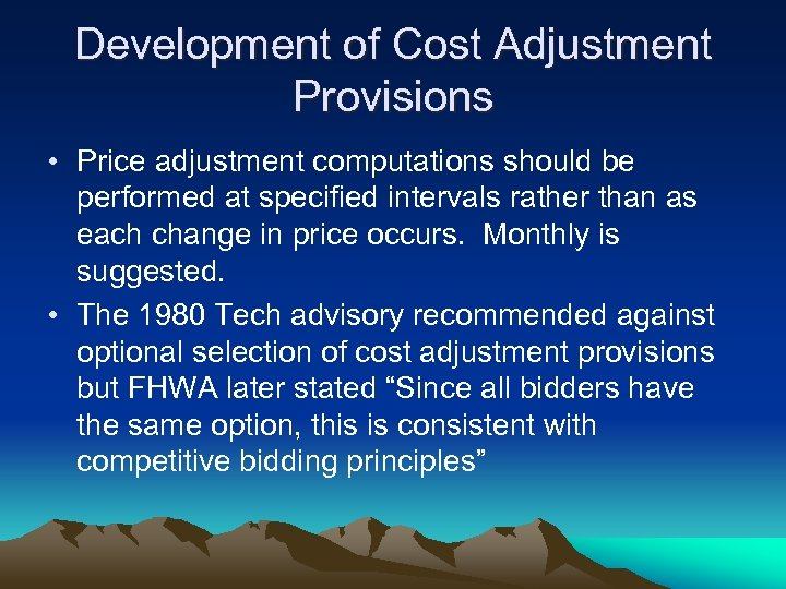 Development of Cost Adjustment Provisions • Price adjustment computations should be performed at specified