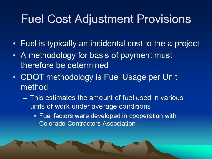 Fuel Cost Adjustment Provisions • Fuel is typically an incidental cost to the a