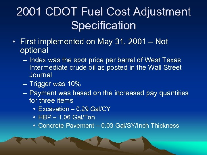 2001 CDOT Fuel Cost Adjustment Specification • First implemented on May 31, 2001 –
