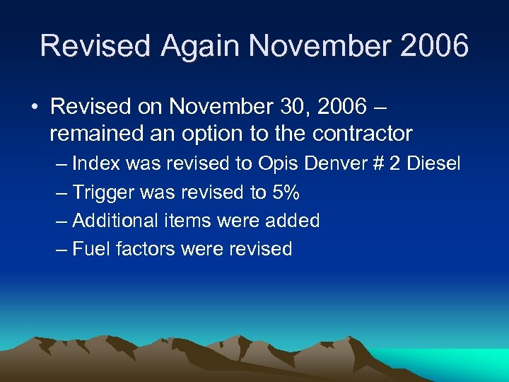 Revised Again November 2006 • Revised on November 30, 2006 – remained an option