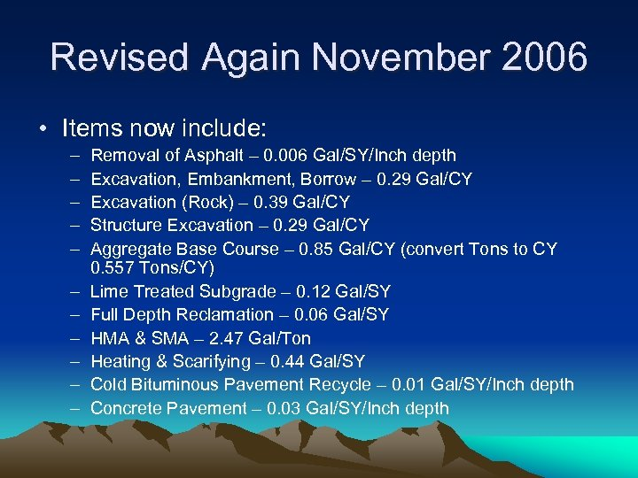 Revised Again November 2006 • Items now include: – – – Removal of Asphalt