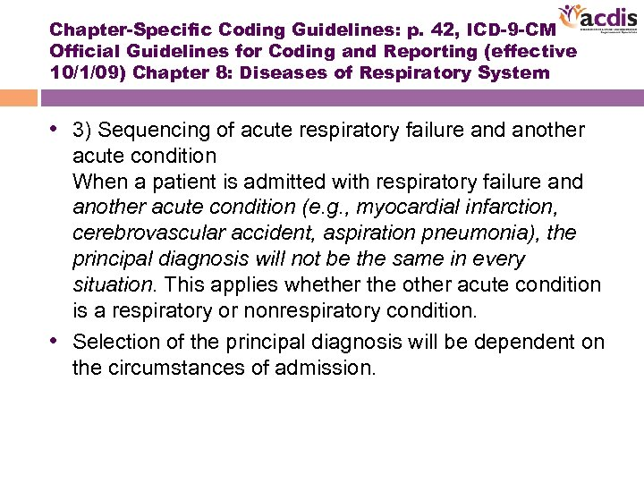 Chapter-Specific Coding Guidelines: p. 42, ICD-9 -CM Official Guidelines for Coding and Reporting (effective