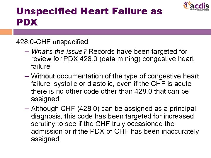 Unspecified Heart Failure as PDX 428. 0 -CHF unspecified – What's the issue? Records