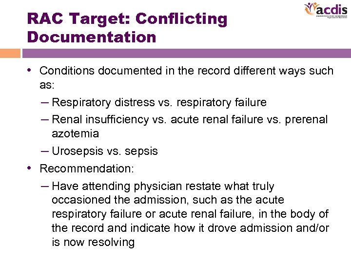 RAC Target: Conflicting Documentation • Conditions documented in the record different ways such as: