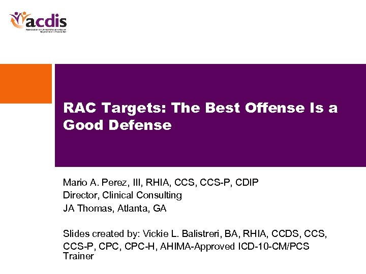 RAC Targets: The Best Offense Is a Good Defense Mario A. Perez, III, RHIA,