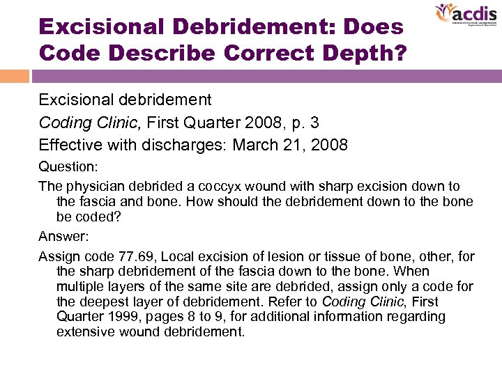Excisional Debridement: Does Code Describe Correct Depth? Excisional debridement Coding Clinic, First Quarter 2008,