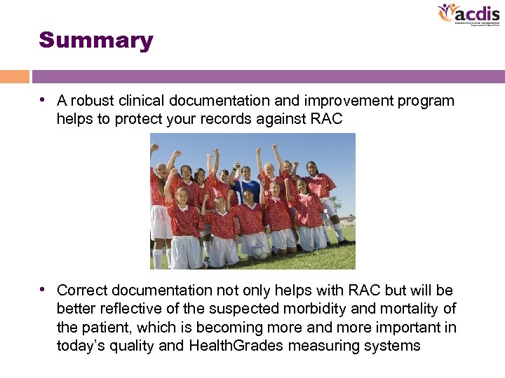 Summary • A robust clinical documentation and improvement program helps to protect your records