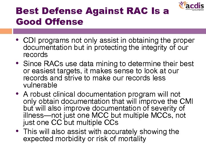 Best Defense Against RAC Is a Good Offense • CDI programs not only assist