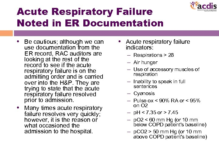 Acute Respiratory Failure Noted in ER Documentation • Be cautious; although we can use