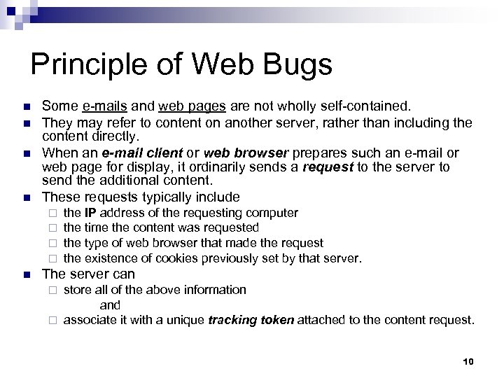 Principle of Web Bugs n n Some e-mails and web pages are not wholly