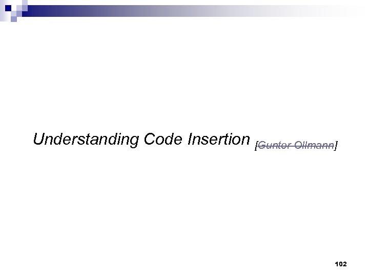 Understanding Code Insertion [Gunter Ollmann] 102