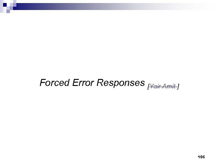 Forced Error Responses [Yair Amit ] 106