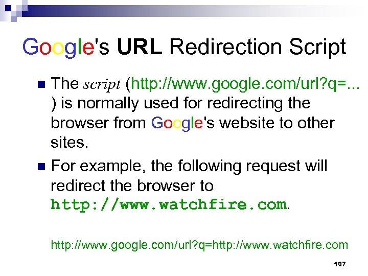 Google's URL Redirection Script The script (http: //www. google. com/url? q=. . . )