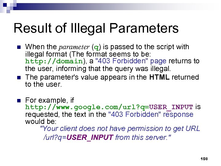 Result of Illegal Parameters n n n When the parameter (q) is passed to