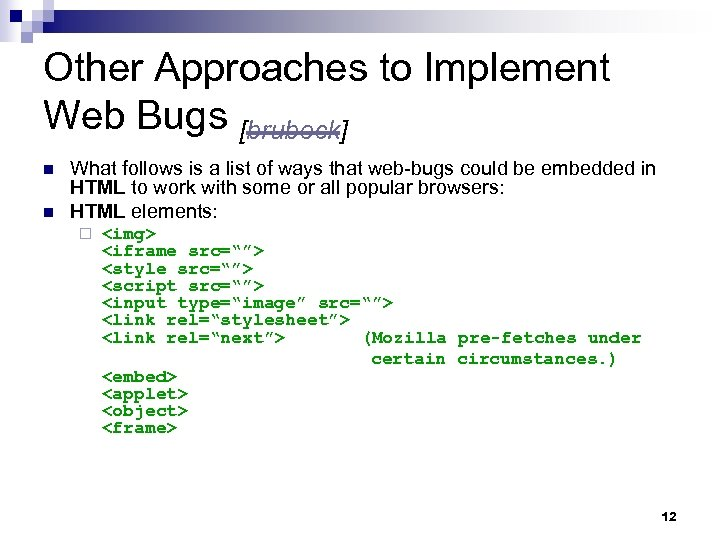 Other Approaches to Implement Web Bugs [brubeck] n n What follows is a list