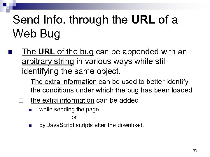 Send Info. through the URL of a Web Bug n The URL of the