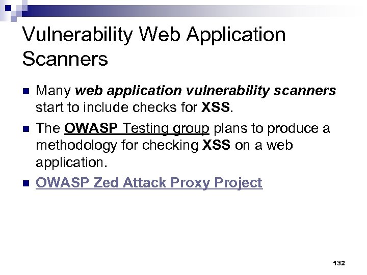 Vulnerability Web Application Scanners n n n Many web application vulnerability scanners start to
