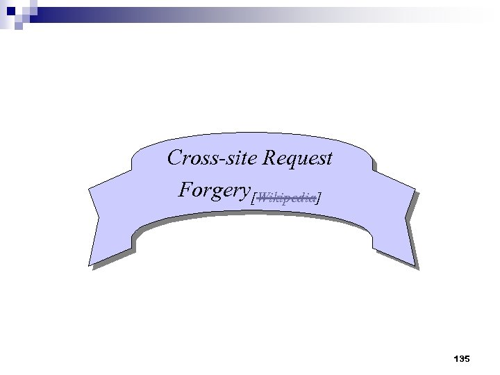 Cross-site Request Forgery[Wikipedia] 135