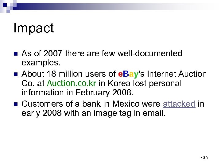 Impact n n n As of 2007 there are few well-documented examples. About 18