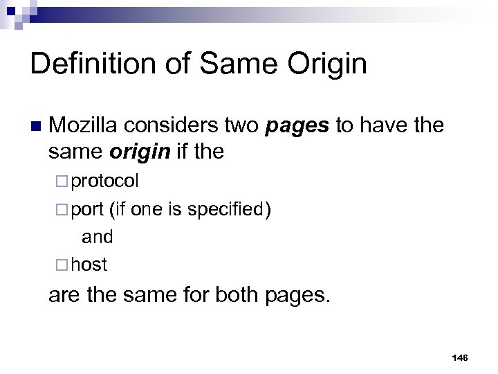 Definition of Same Origin n Mozilla considers two pages to have the same origin