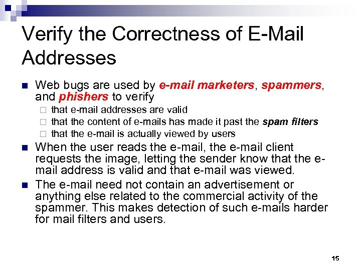 Verify the Correctness of E-Mail Addresses n Web bugs are used by e-mail marketers,