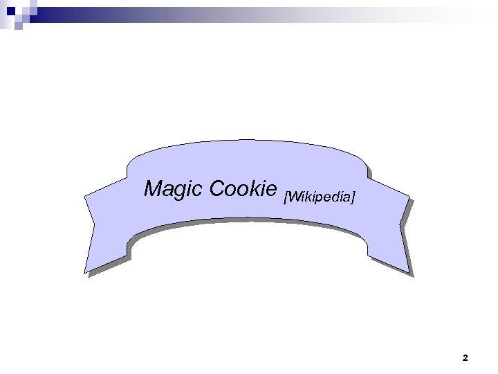 Magic Cookie [Wikipedia] 2