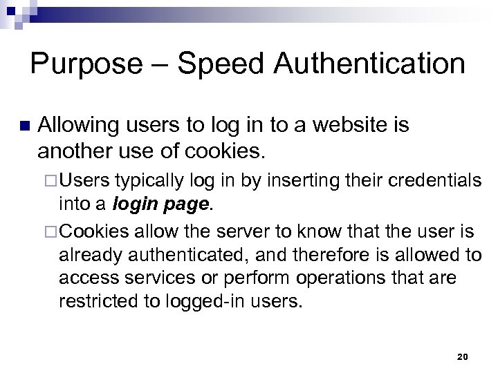 Purpose – Speed Authentication n Allowing users to log in to a website is