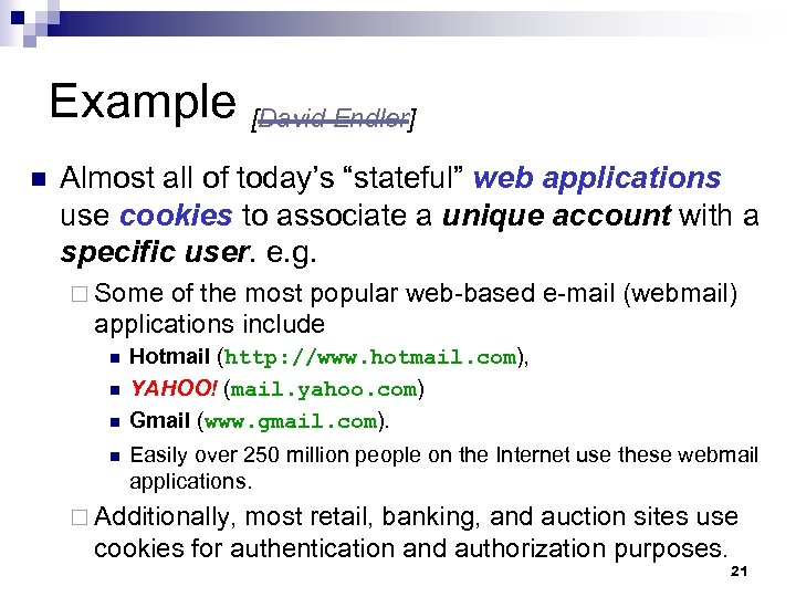 """Example [David Endler] n Almost all of today's """"stateful"""" web applications use cookies to"""
