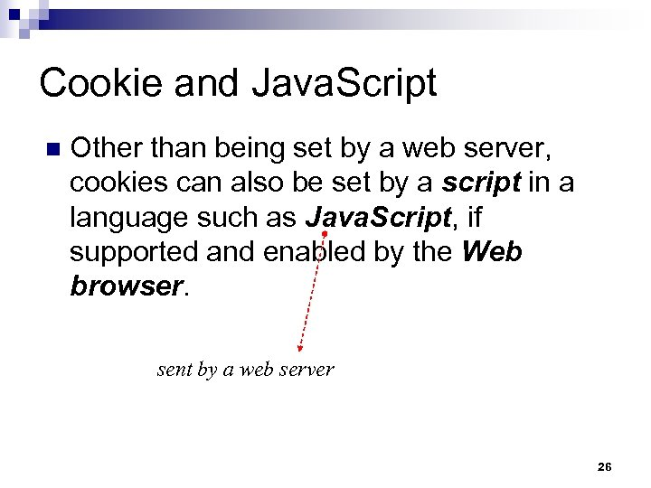 Cookie and Java. Script n Other than being set by a web server, cookies