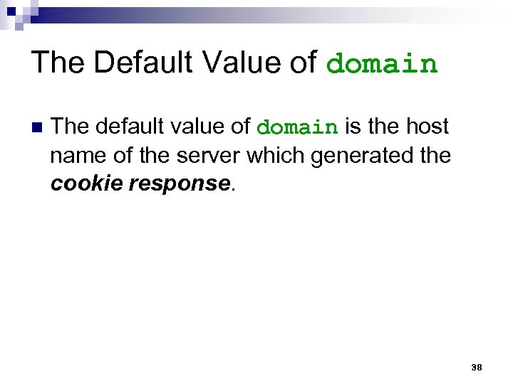 The Default Value of domain n The default value of domain is the host