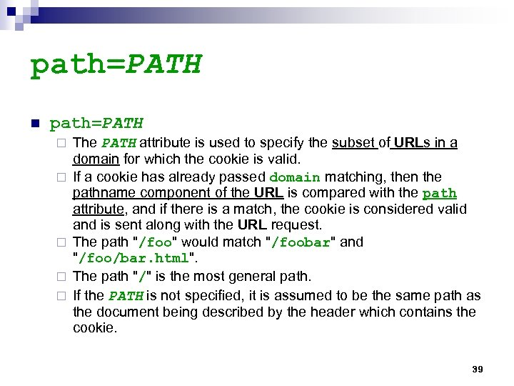 path=PATH n path=PATH ¨ ¨ ¨ The PATH attribute is used to specify the