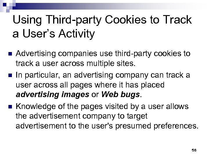 Using Third-party Cookies to Track a User's Activity n n n Advertising companies use