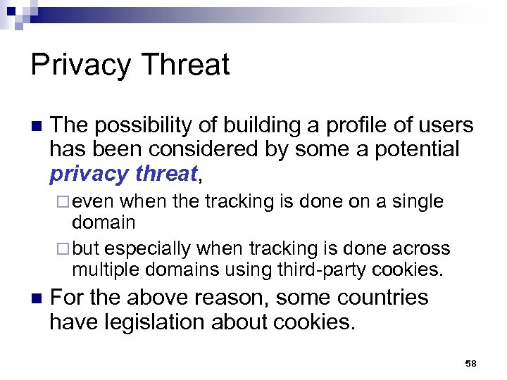 Privacy Threat n The possibility of building a profile of users has been considered