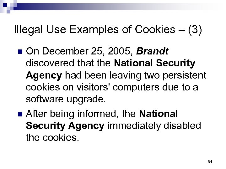 Illegal Use Examples of Cookies – (3) On December 25, 2005, Brandt discovered that